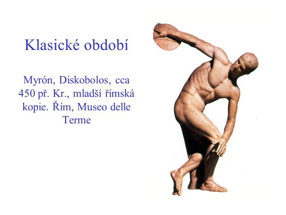 Klasické období Myrón, Diskobolos, cca 450 př. Kr