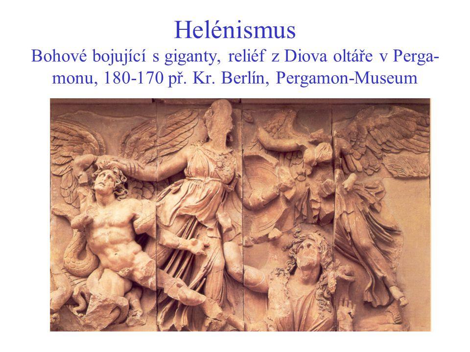 Helénismus Bohové bojující s giganty, reliéf z Diova oltáře v Perga-monu, 180-170 př.