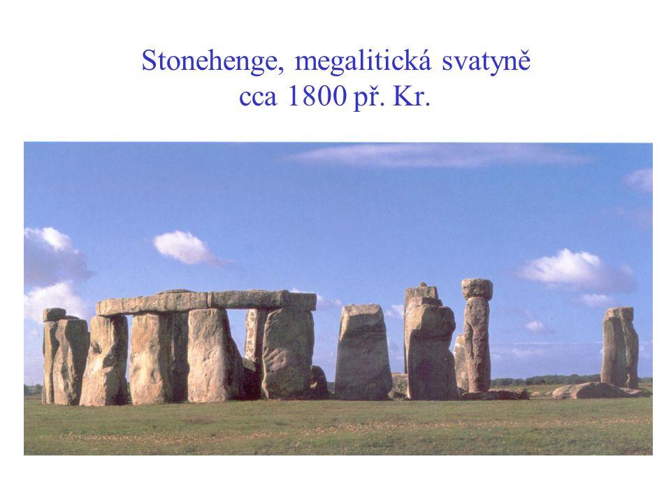 Stonehenge, megalitická svatyně cca 1800 př. Kr.