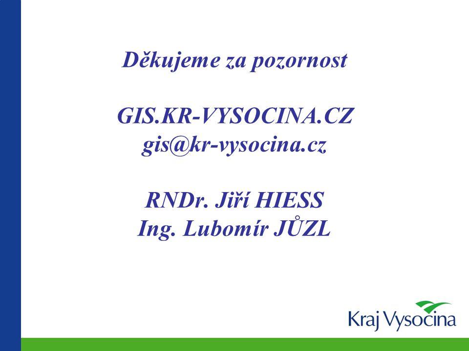 Děkujeme za pozornost GIS. KR-VYSOCINA. CZ gis@kr-vysocina. cz RNDr