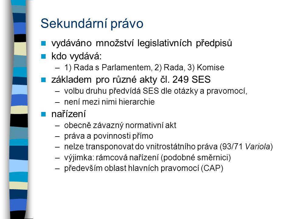 Sekundární právo vydáváno množství legislativních předpisů kdo vydává: