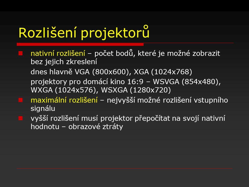 Rozlišení projektorů nativní rozlišení – počet bodů, které je možné zobrazit bez jejich zkreslení. dnes hlavně VGA (800x600), XGA (1024x768)