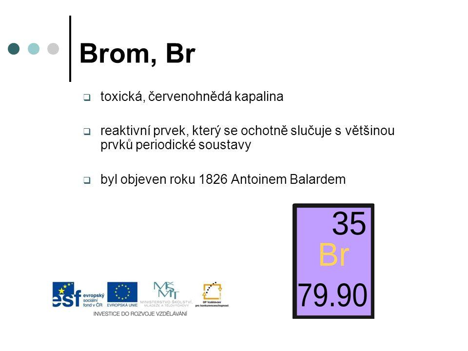 Brom, Br toxická, červenohnědá kapalina