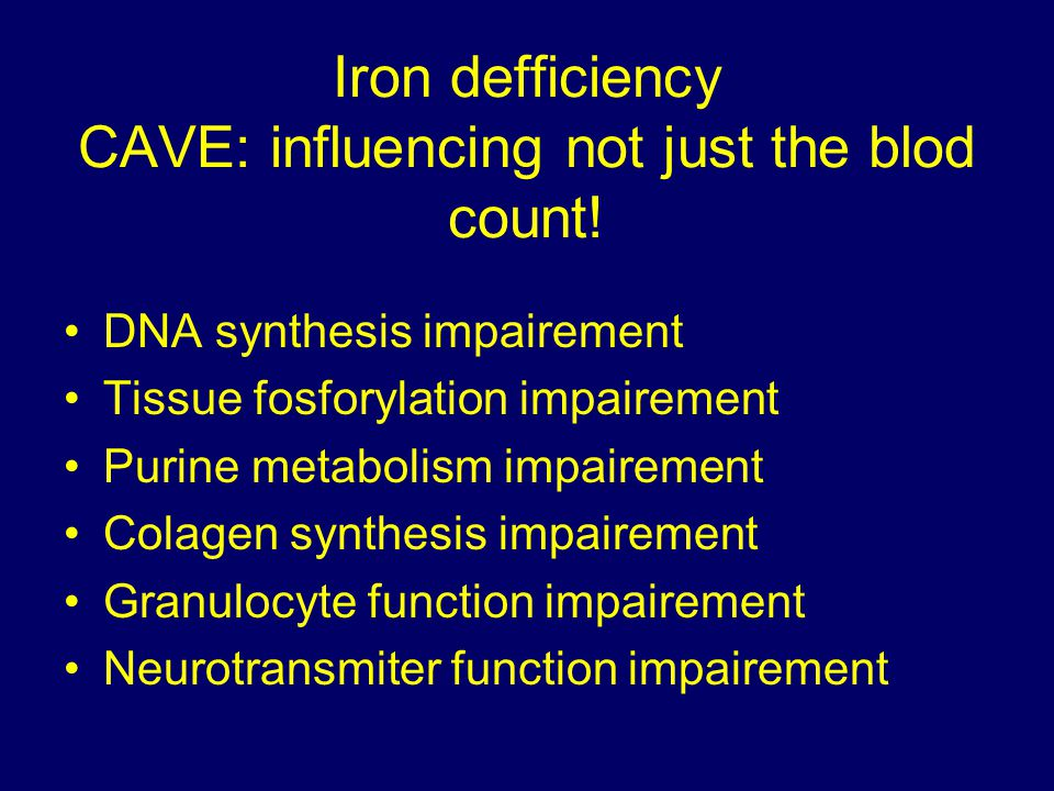 Iron defficiency CAVE: influencing not just the blod count!