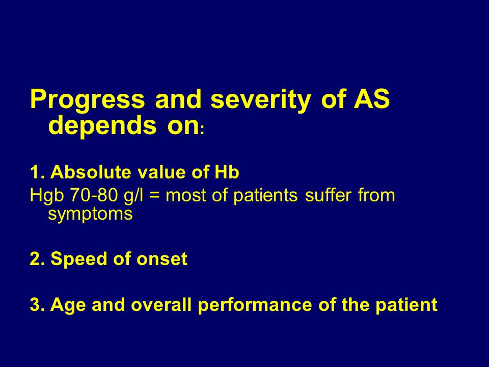 Anemický syndrom (AS) Progress and severity of AS depends on: