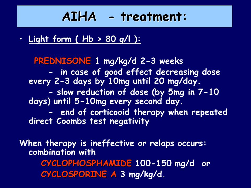 AIHA - treatment: Light form ( Hb > 80 g/l ):