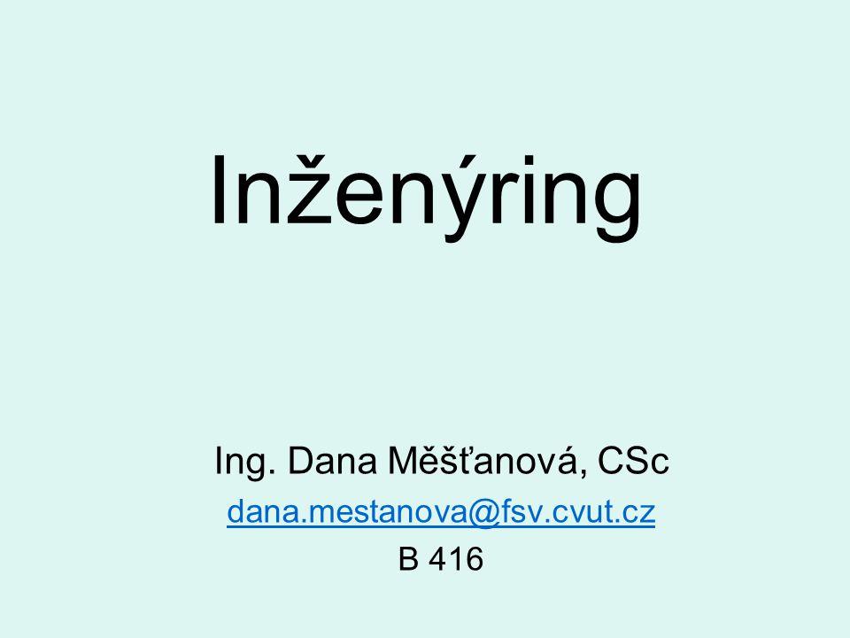 Ing. Dana Měšťanová, CSc dana.mestanova@fsv.cvut.cz B 416