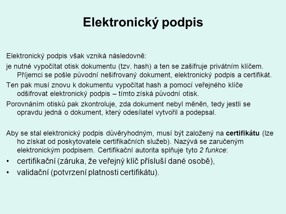 Elektronický podpis Elektronický podpis však vzniká následovně: