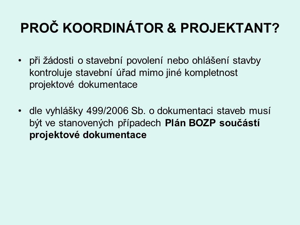 PROČ KOORDINÁTOR & PROJEKTANT
