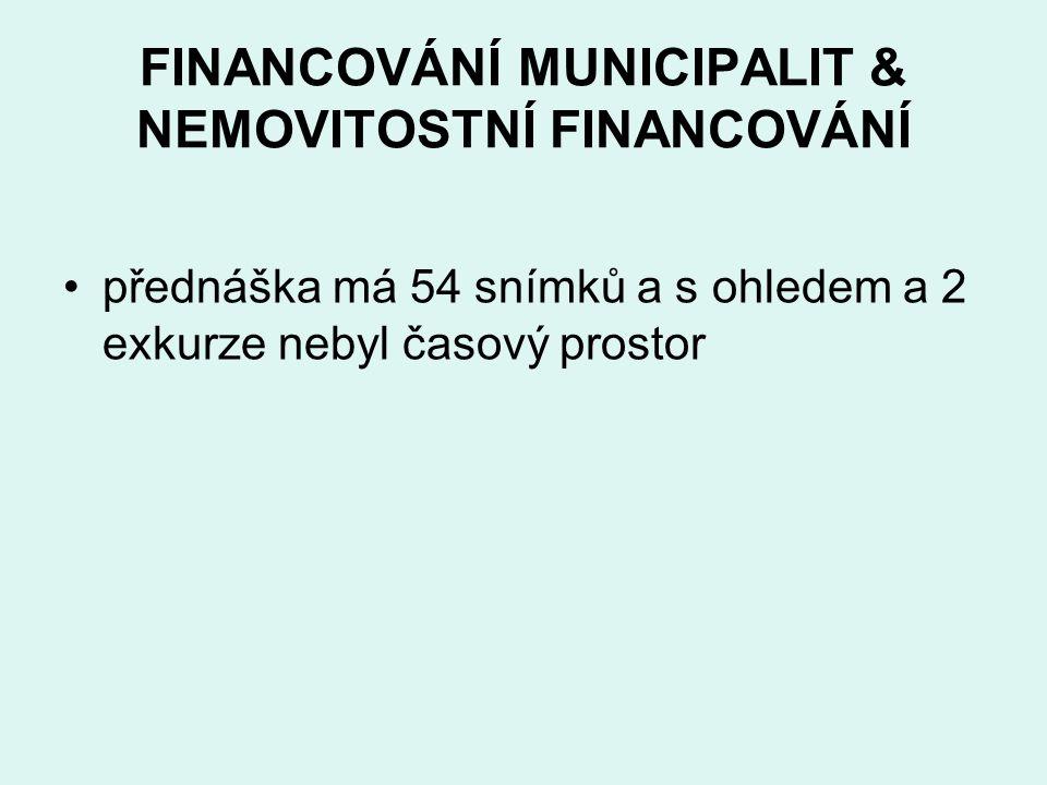FINANCOVÁNÍ MUNICIPALIT & NEMOVITOSTNÍ FINANCOVÁNÍ