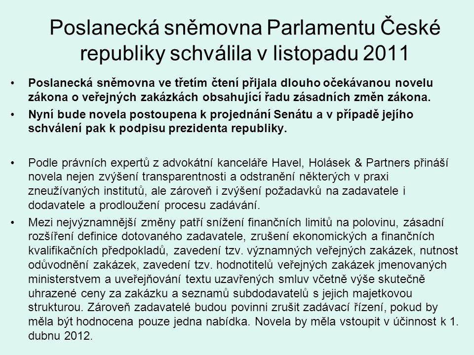 Poslanecká sněmovna Parlamentu České republiky schválila v listopadu 2011