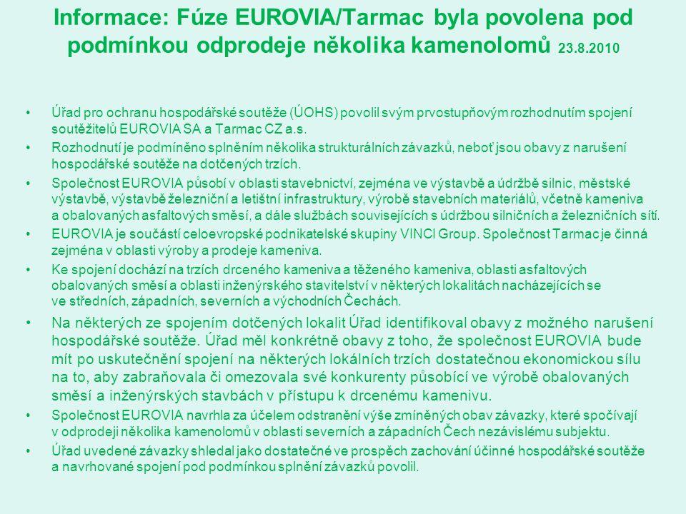 Informace: Fúze EUROVIA/Tarmac byla povolena pod podmínkou odprodeje několika kamenolomů 23.8.2010