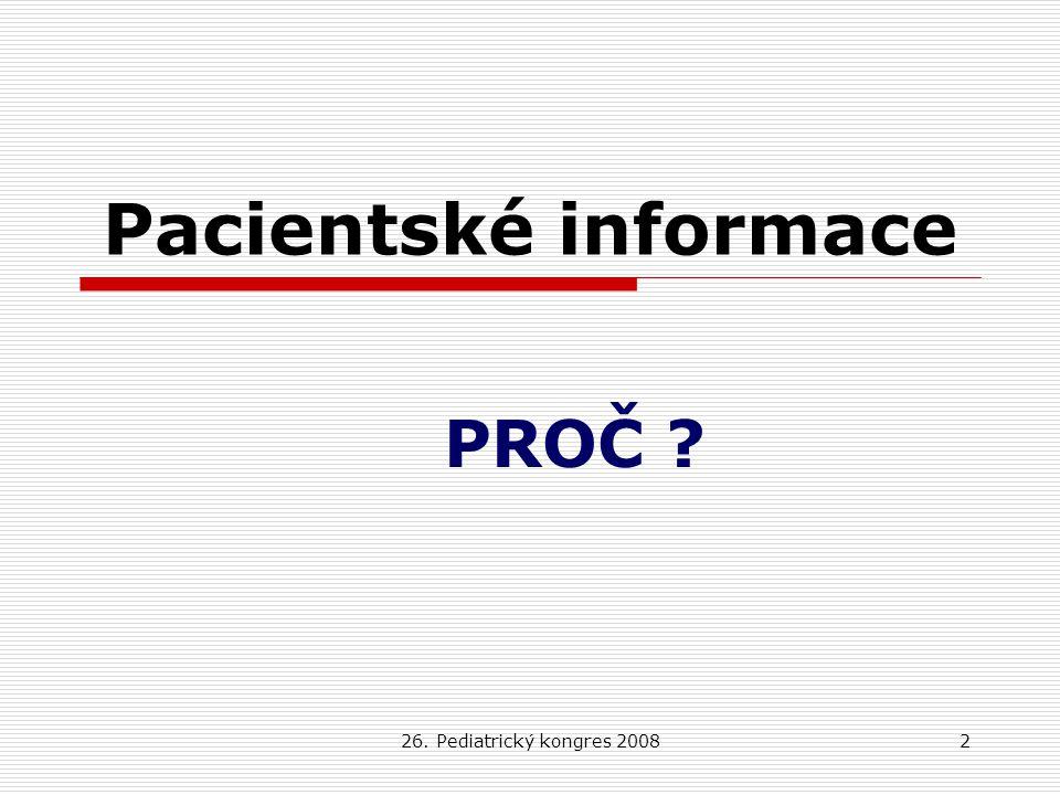 Pacientské informace PROČ 26. Pediatrický kongres 2008