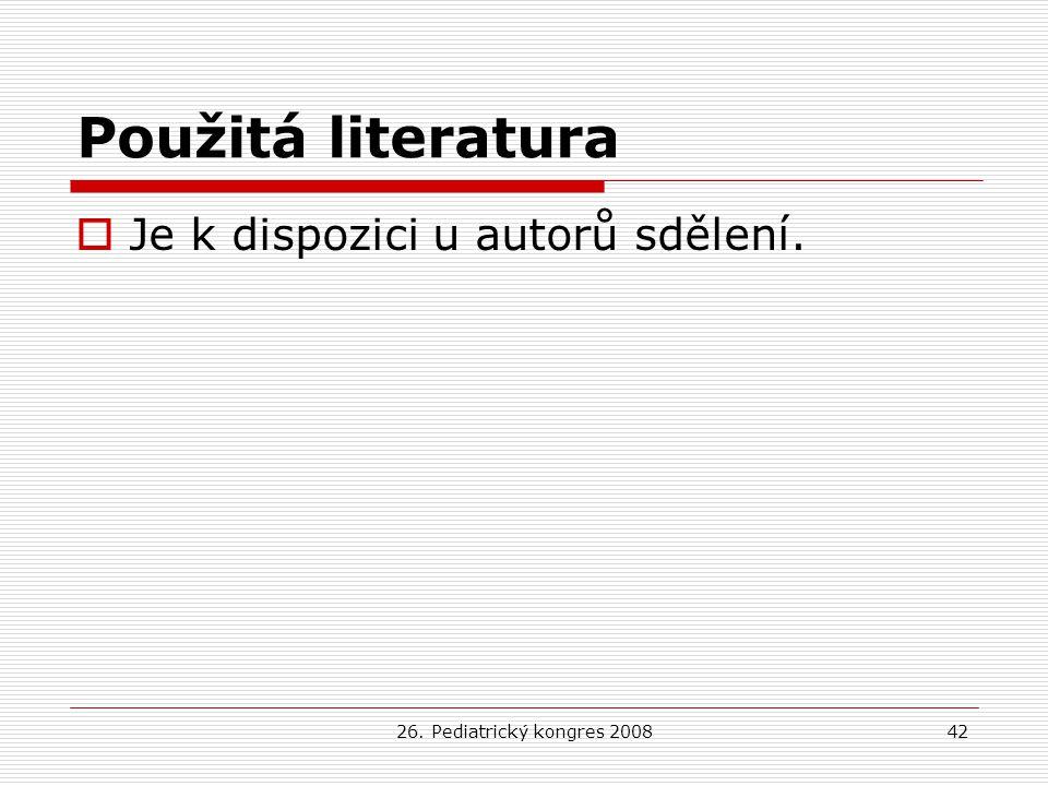 Použitá literatura Je k dispozici u autorů sdělení.