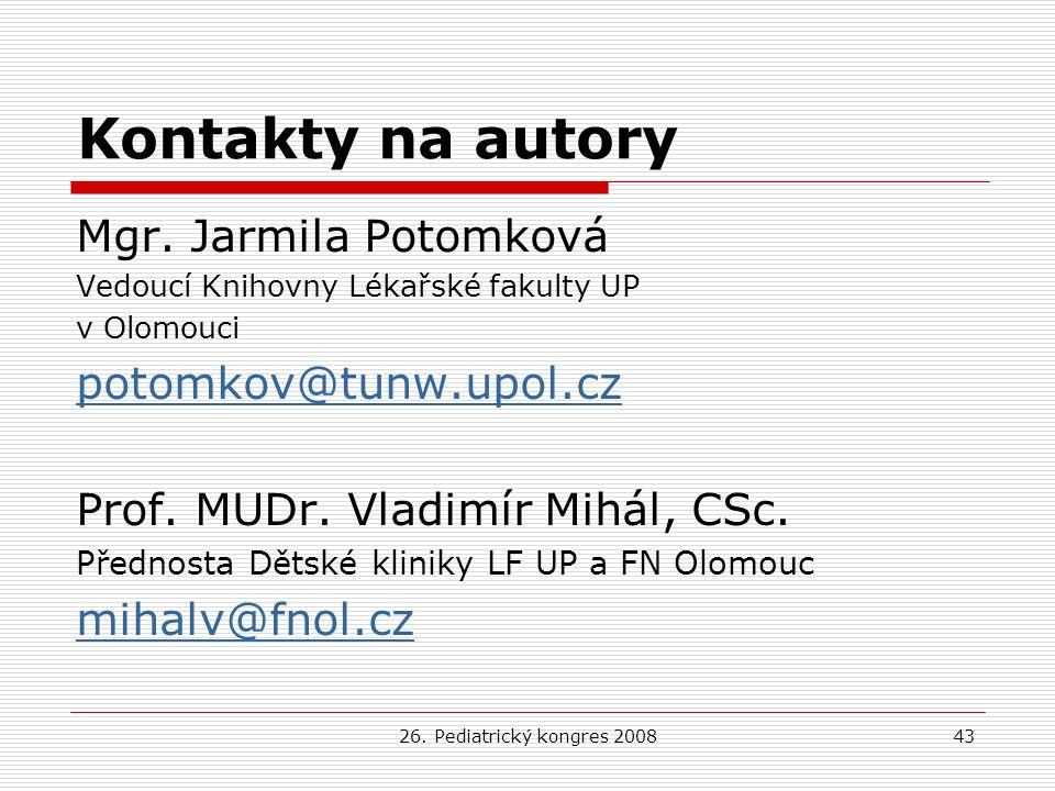 Kontakty na autory Mgr. Jarmila Potomková potomkov@tunw.upol.cz