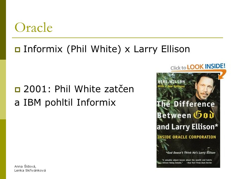Oracle Informix (Phil White) x Larry Ellison 2001: Phil White zatčen