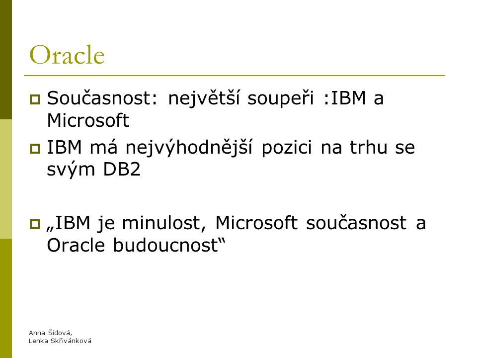 Oracle Současnost: největší soupeři :IBM a Microsoft