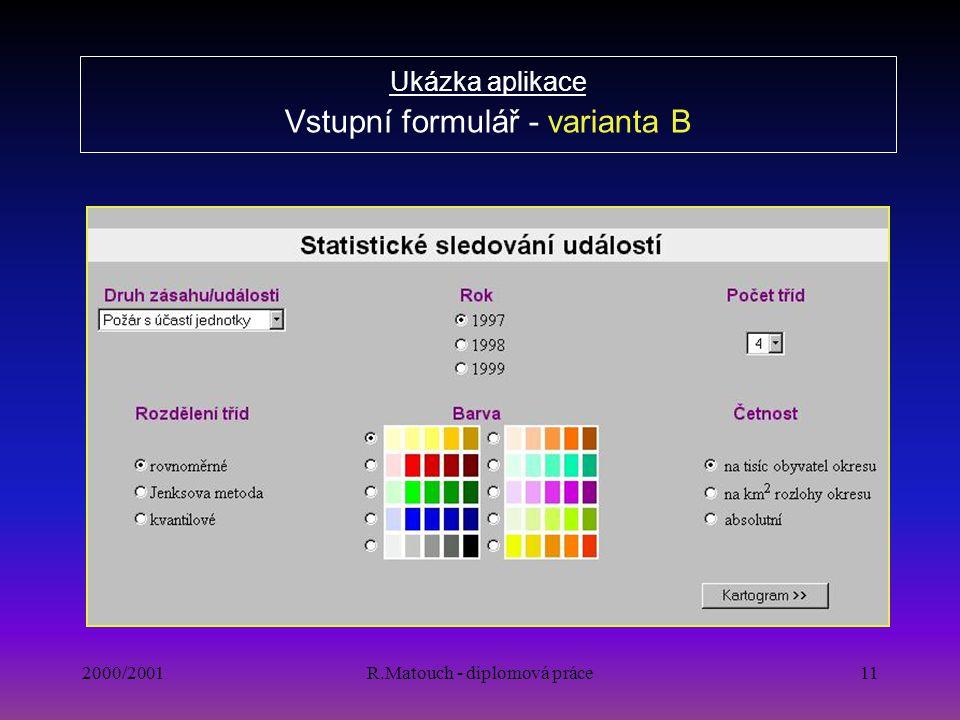 Ukázka aplikace Vstupní formulář - varianta B