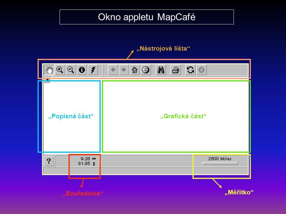 """Okno appletu MapCafé """"Nástrojová lišta """"Popisná část """"Grafická část"""