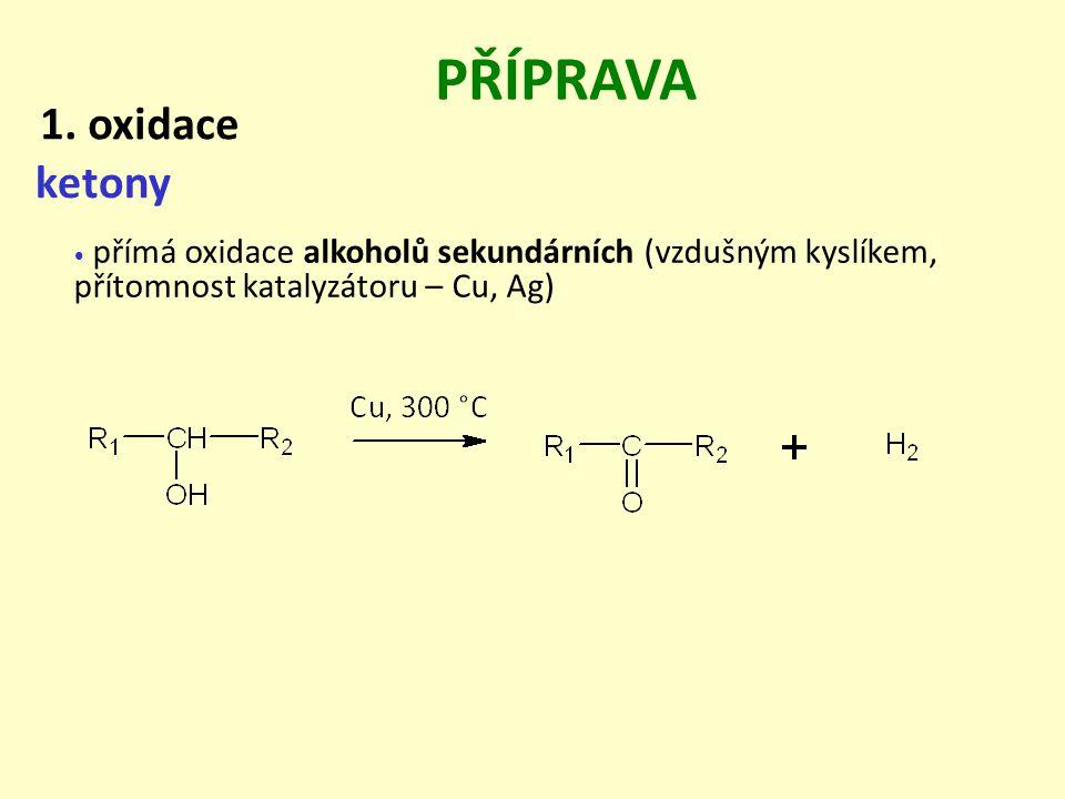 PŘÍPRAVA 1. oxidace ketony