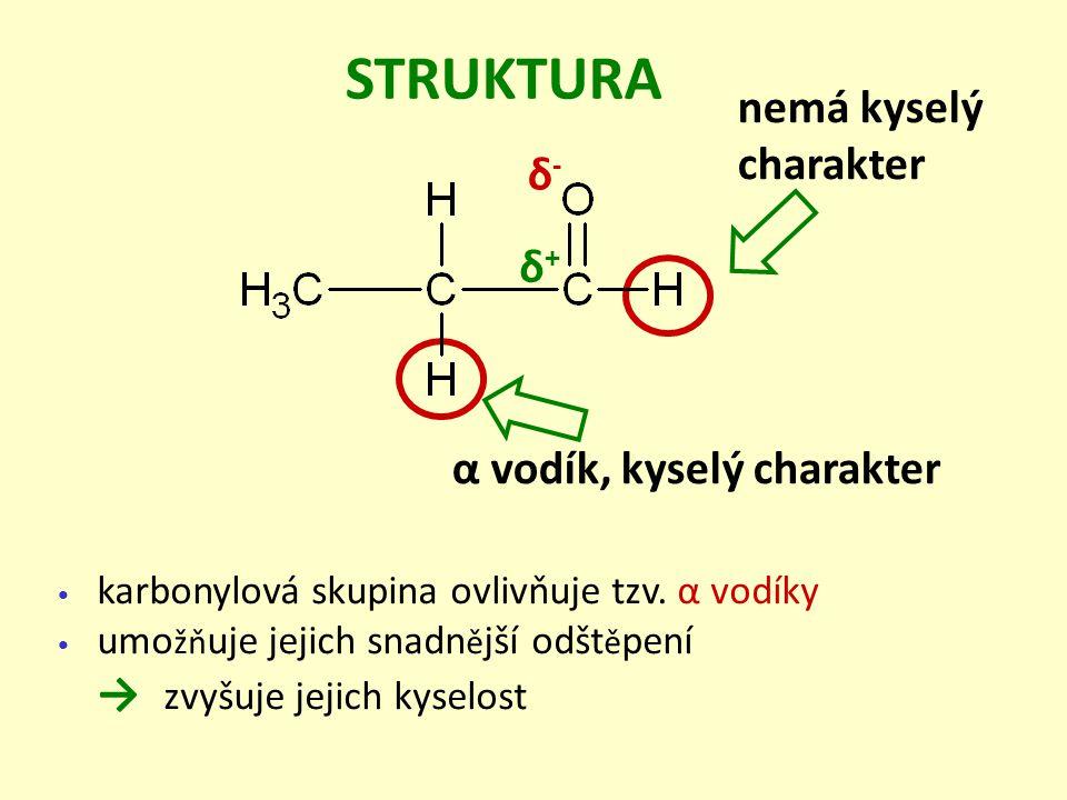 STRUKTURA nemá kyselý charakter δ- δ+ α vodík, kyselý charakter