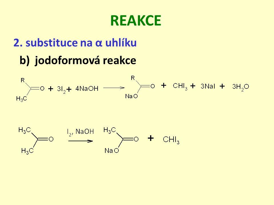 REAKCE 2. substituce na α uhlíku jodoformová reakce