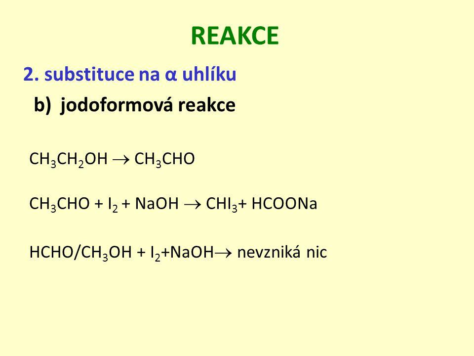 REAKCE 2. substituce na α uhlíku jodoformová reakce CH3CH2OH  CH3CHO