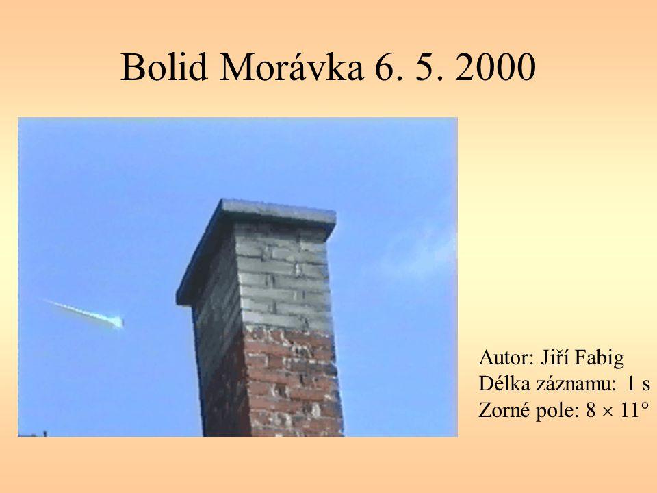 Bolid Morávka 6. 5. 2000 Autor: Jiří Fabig Délka záznamu: 1 s