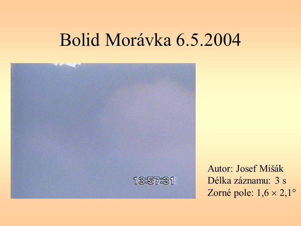 Bolid Morávka 6.5.2004 Autor: Josef Mišák Délka záznamu: 3 s