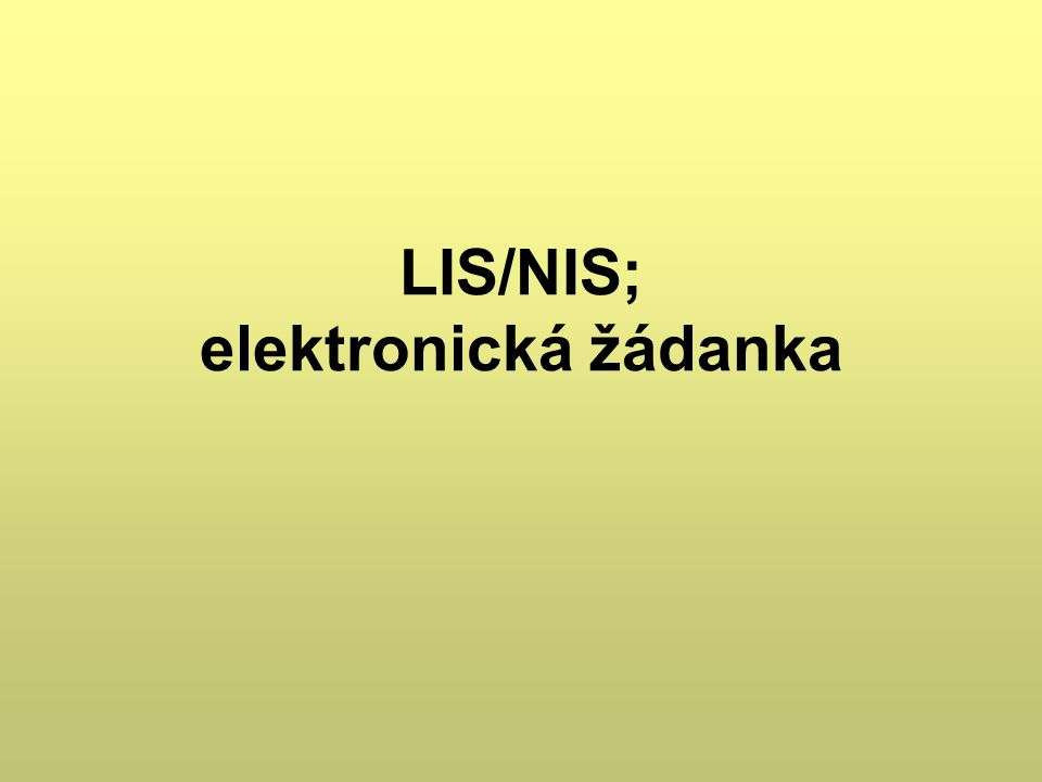 LIS/NIS; elektronická žádanka