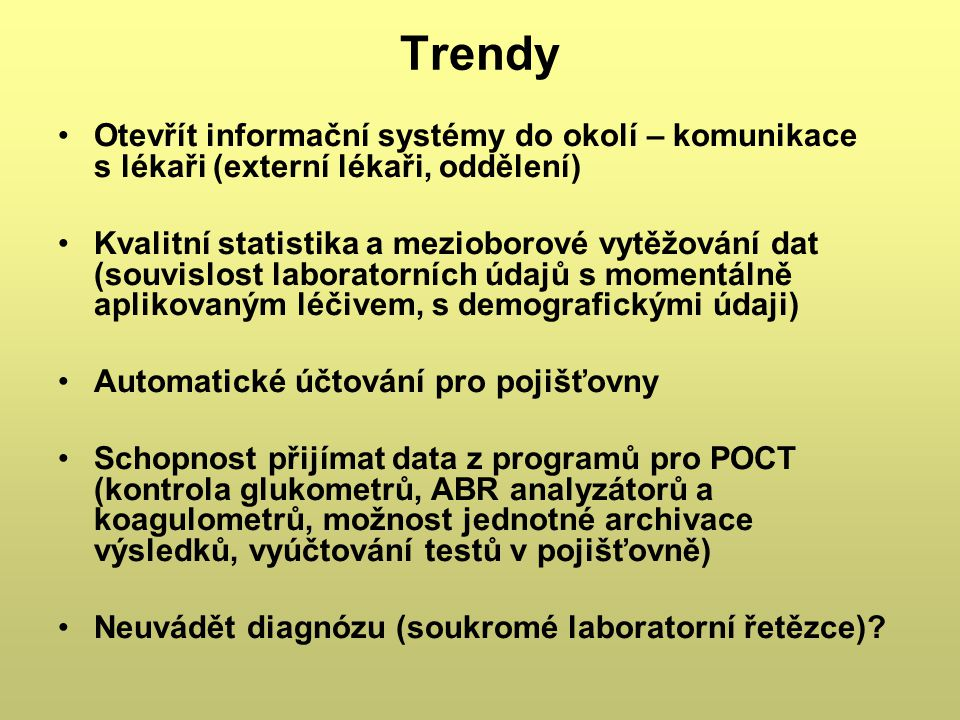 Trendy Otevřít informační systémy do okolí – komunikace s lékaři (externí lékaři, oddělení)