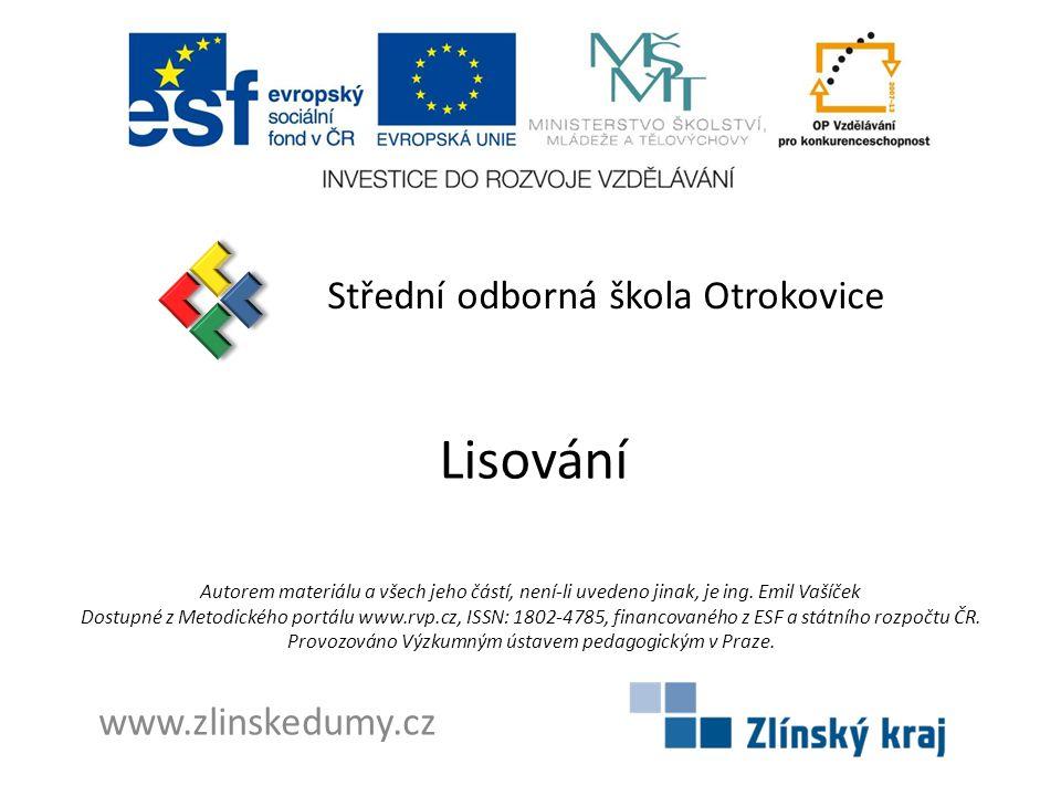 Lisování Střední odborná škola Otrokovice www.zlinskedumy.cz