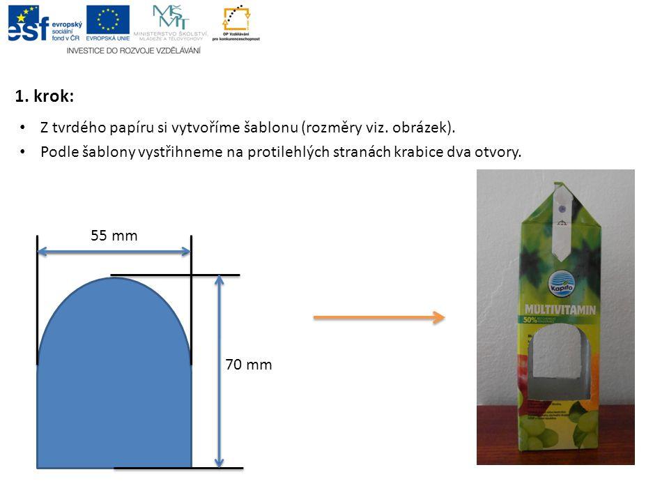 1. krok: Z tvrdého papíru si vytvoříme šablonu (rozměry viz. obrázek).