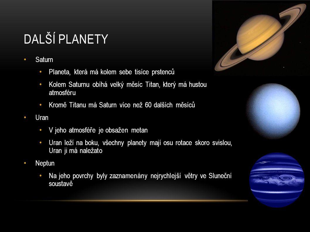 Další planety Saturn Planeta, která má kolem sebe tisíce prstenců