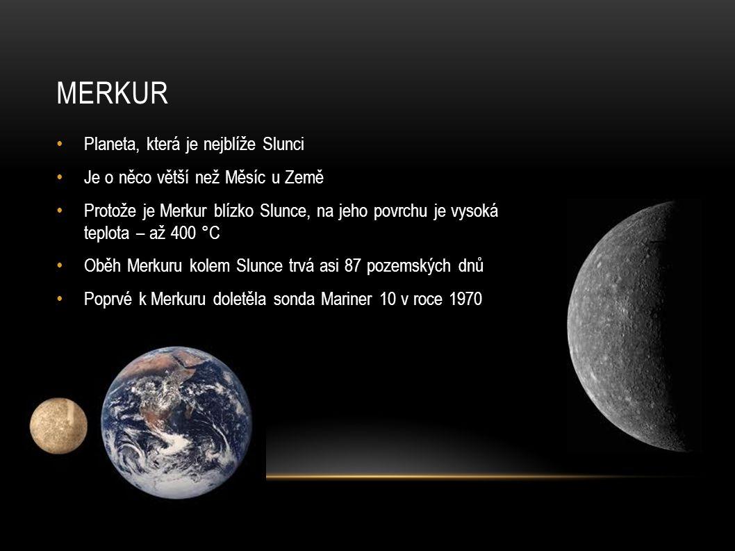 merkur Planeta, která je nejblíže Slunci