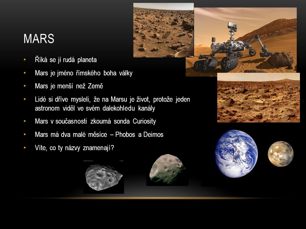 Mars Říká se jí rudá planeta Mars je jméno římského boha války