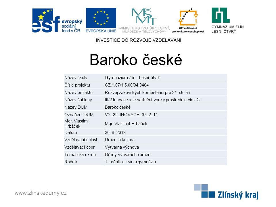 Baroko české www.zlinskedumy.cz Název školy