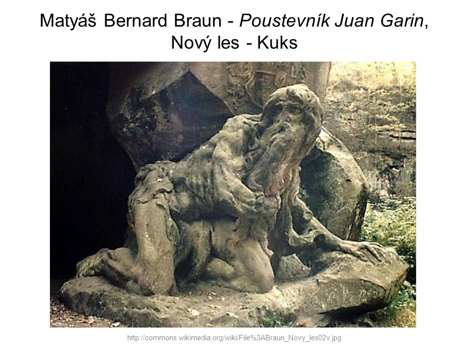 Matyáš Bernard Braun - Poustevník Juan Garin, Nový les - Kuks