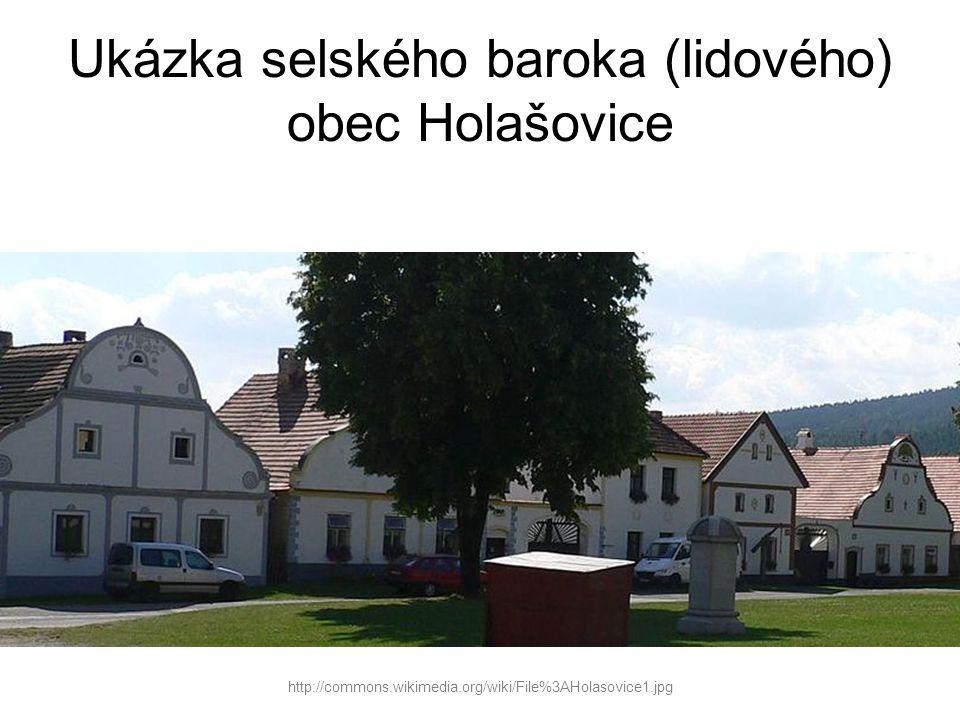 Ukázka selského baroka (lidového) obec Holašovice