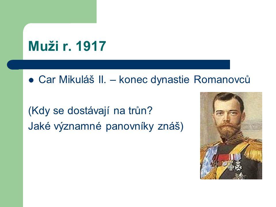 Muži r. 1917 Car Mikuláš II. – konec dynastie Romanovců
