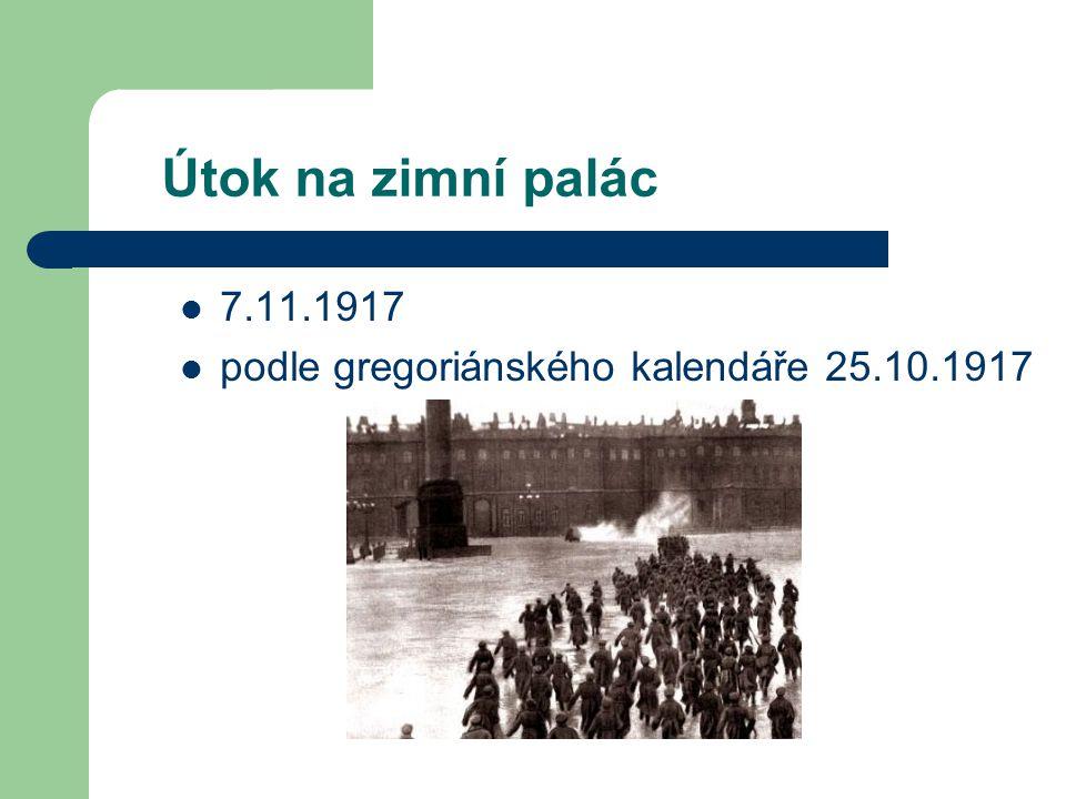 Útok na zimní palác 7.11.1917 podle gregoriánského kalendáře 25.10.1917