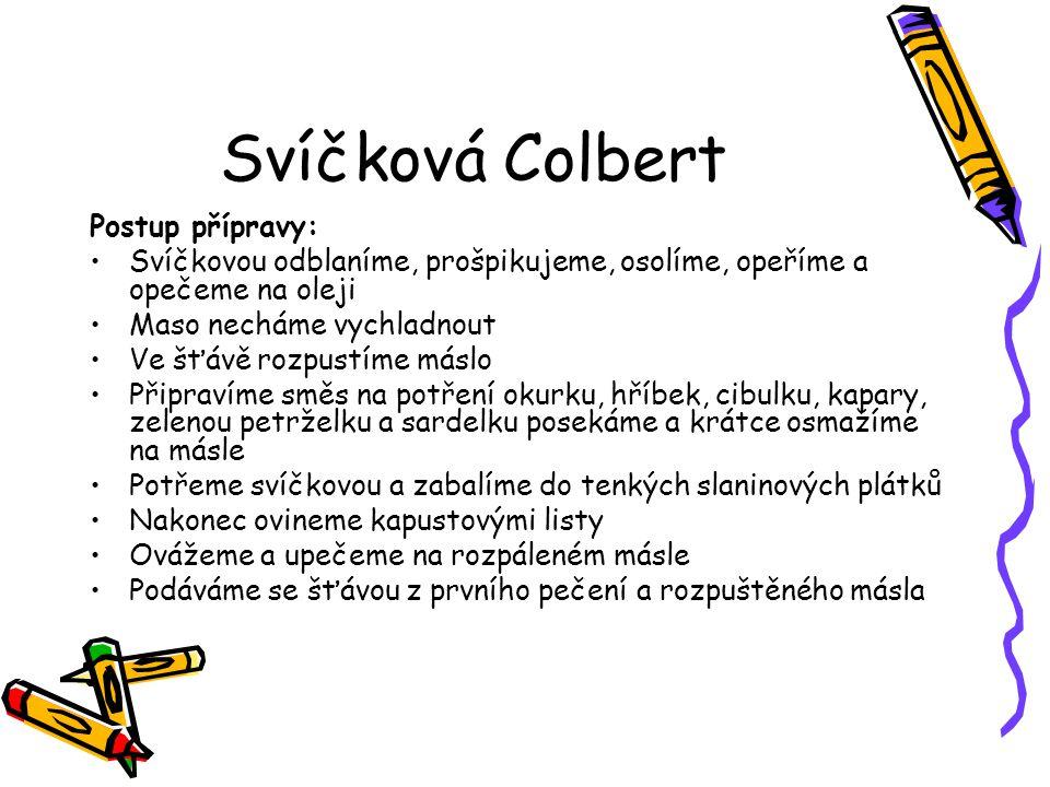 Svíčková Colbert Postup přípravy: