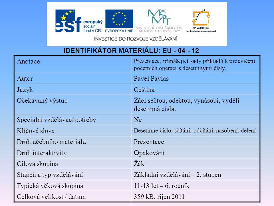 IDENTIFIKÁTOR MATERIÁLU: EU - 04 - 12