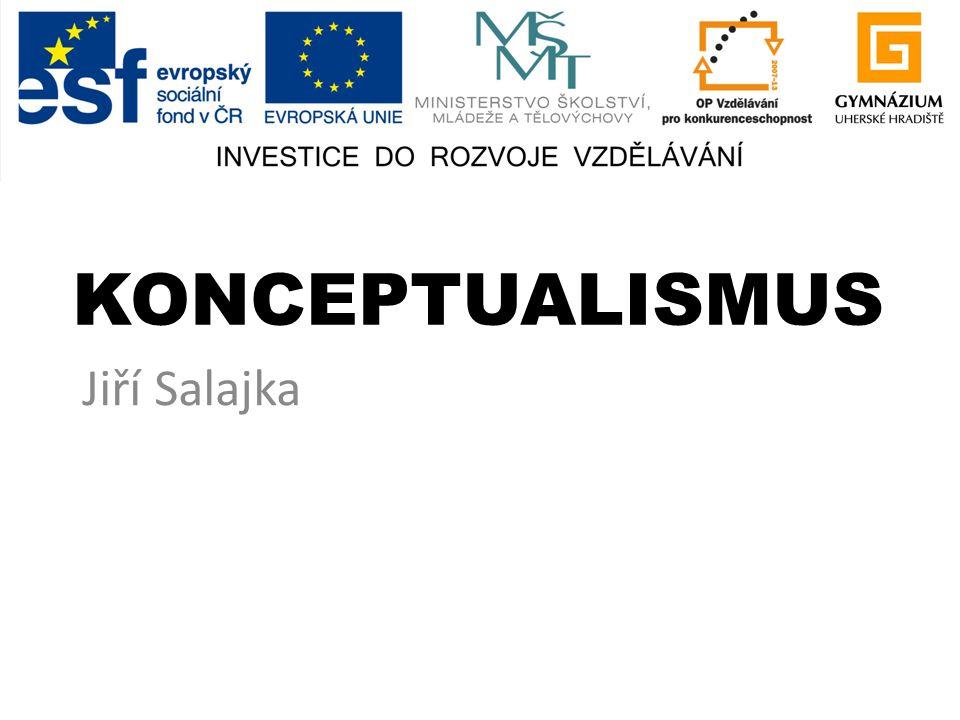KONCEPTUALISMUS Jiří Salajka