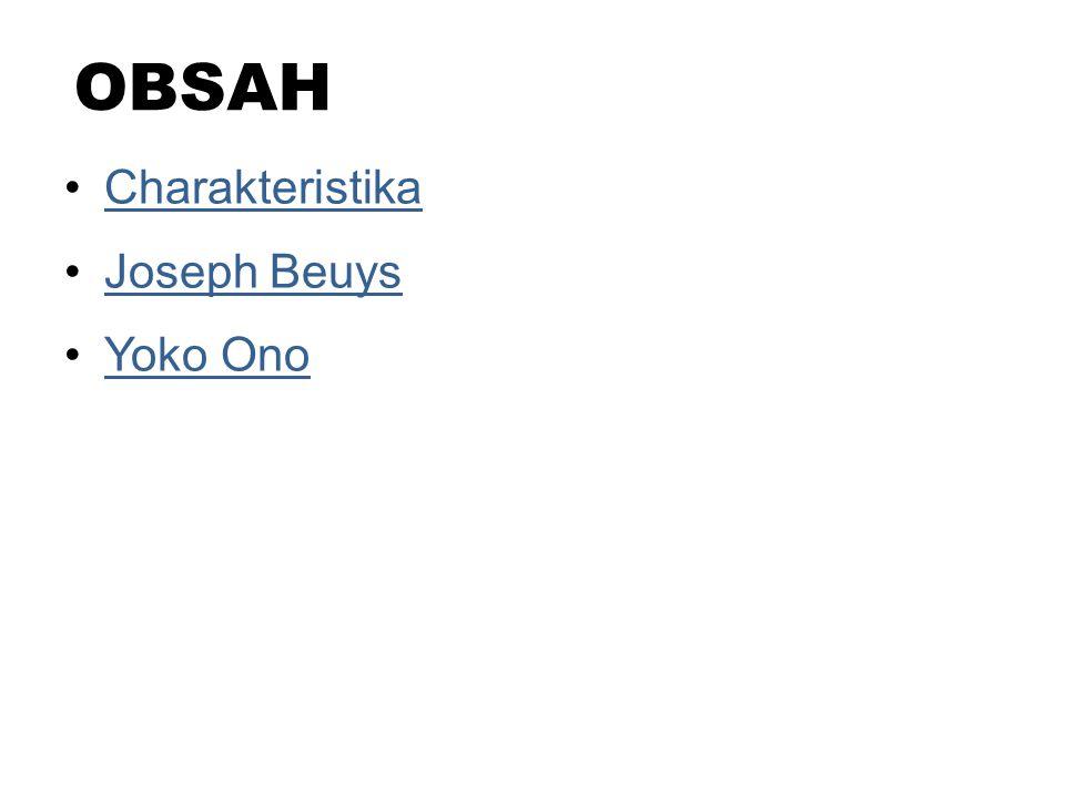 OBSAH Charakteristika Joseph Beuys Yoko Ono