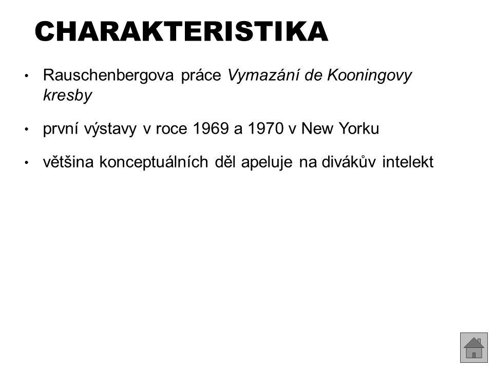 CHARAKTERISTIKA Rauschenbergova práce Vymazání de Kooningovy kresby