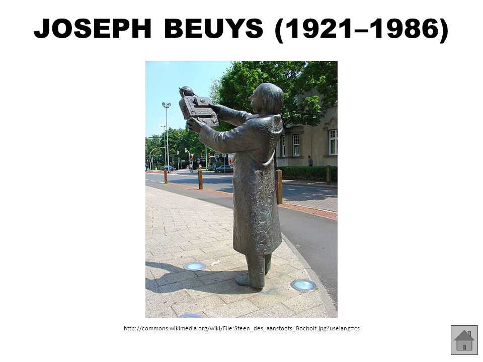 JOSEPH BEUYS (1921–1986) http://commons.wikimedia.org/wiki/File:Steen_des_aanstoots_Bocholt.jpg uselang=cs.