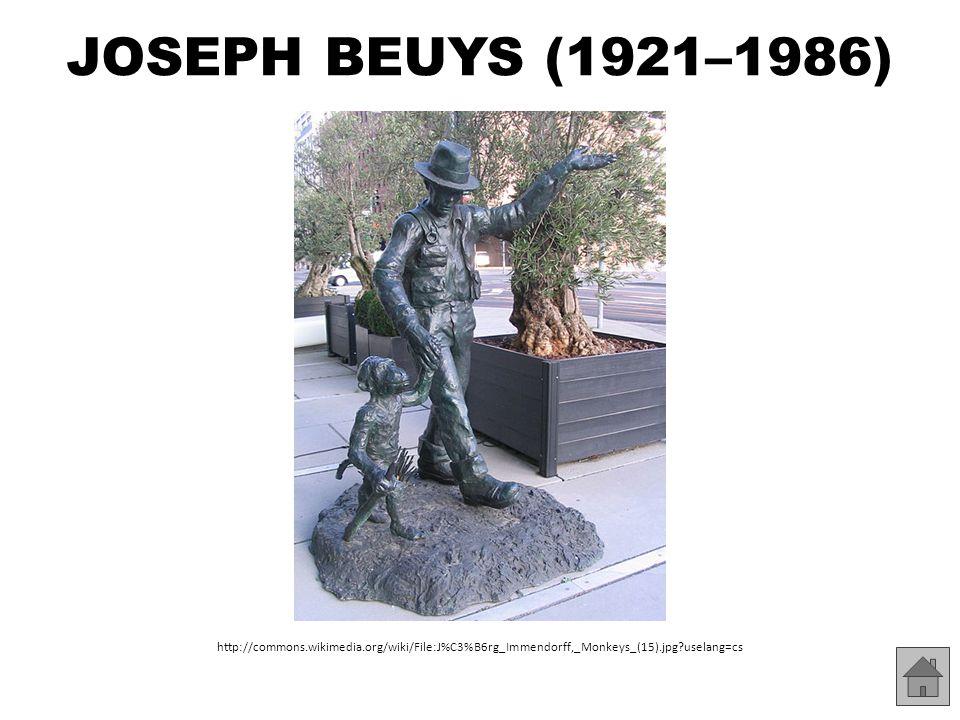 JOSEPH BEUYS (1921–1986) http://commons.wikimedia.org/wiki/File:J%C3%B6rg_Immendorff,_Monkeys_(15).jpg uselang=cs.