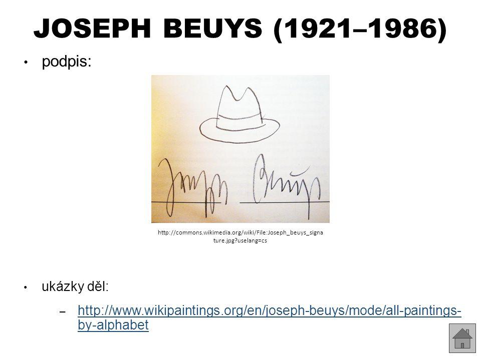 JOSEPH BEUYS (1921–1986) podpis: ukázky děl: