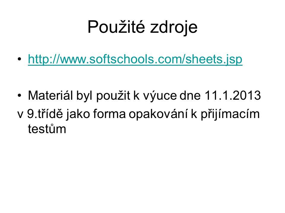 Použité zdroje http://www.softschools.com/sheets.jsp